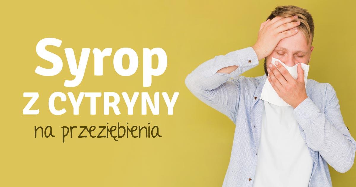Z cyklu zapomnianych lekarstw – syrop z cytryny na przeziębienie