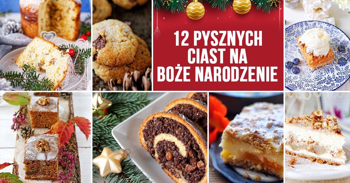 TOP 12 przepisów na pyszne ciasta na Boże Narodzenie
