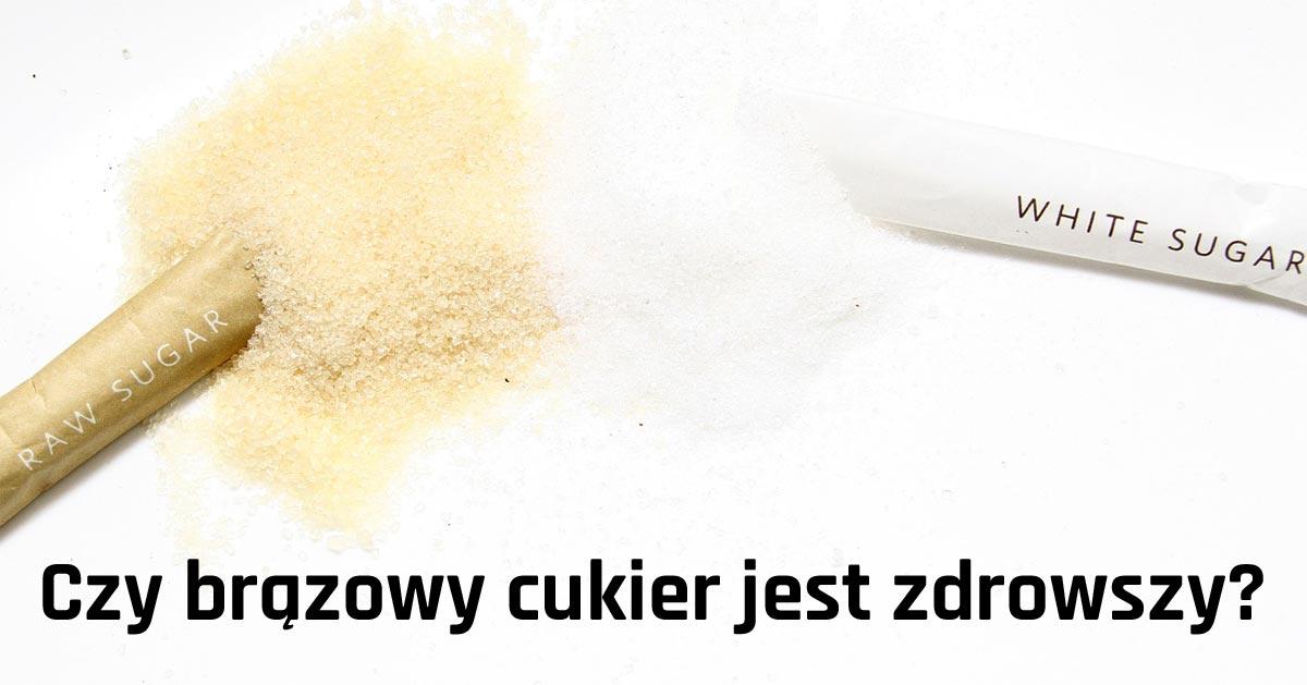 Czy brązowy cukier na pewno jest zdrowszy od białego?