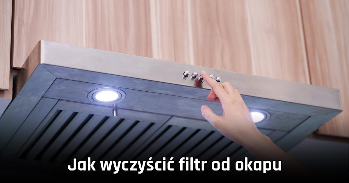 Jak wyczyścić filtr od okapu z tłuszczu