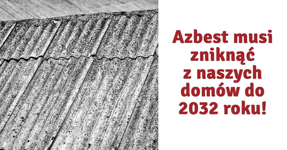 Masz jeszcze na budynku azbest? Do 2032 masz czas, a potem KARA!