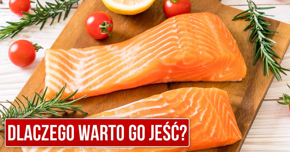 Zobacz dlaczego warto jeść ŁOSOSIA!