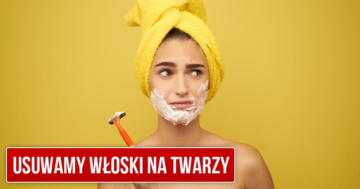 Jak pozbyć się włosków na twarzy