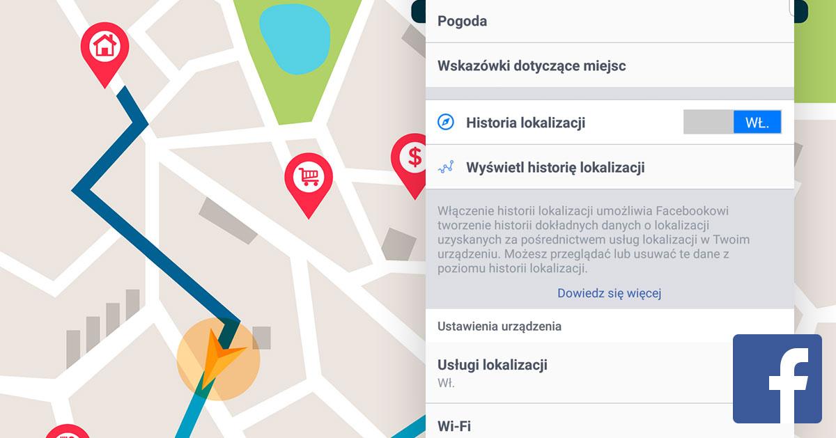 Jak zablokować możliwość śledzenia naszej lokalizacji przez Facebooka