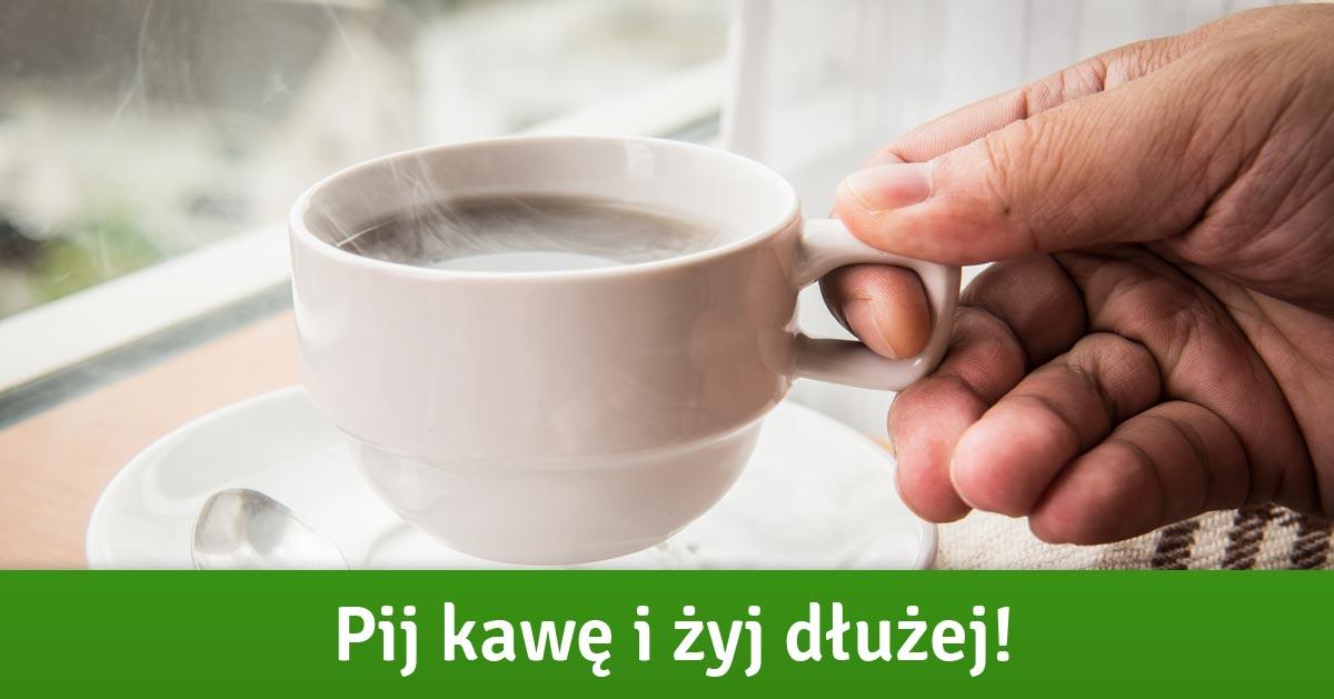 Im więcej kawy pijesz tym dłużej żyjesz. Tak mówią badania!