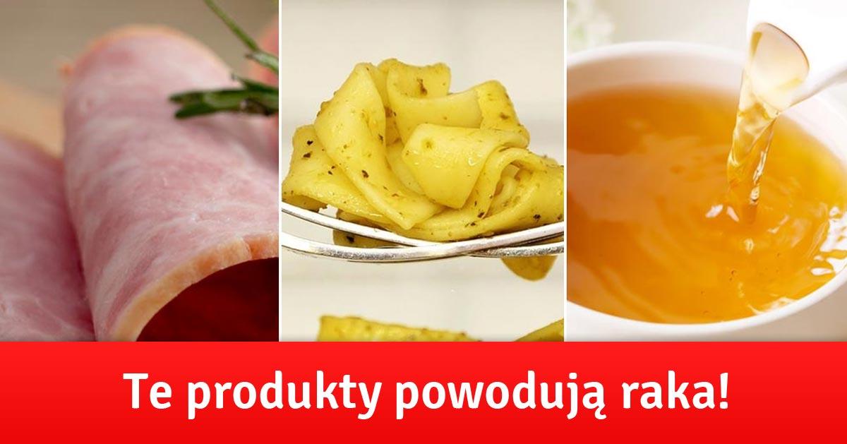 Te produkty spożywcze mogą powodować raka, lepiej ich unikać!