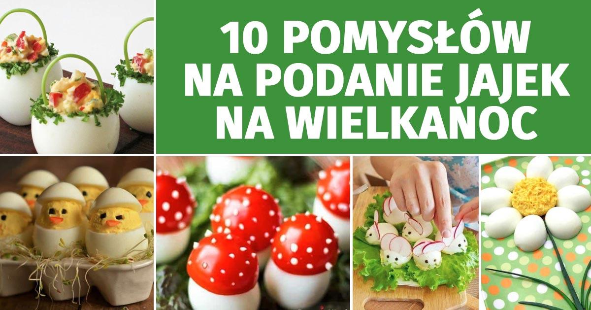 10 pomysłów na ciekawe podanie jajek na Wielkanoc