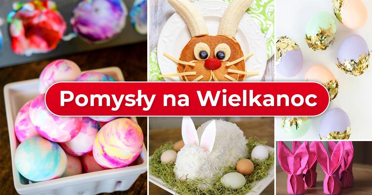 5 fajnych porad, które przydadzą Ci się na Wielkanoc