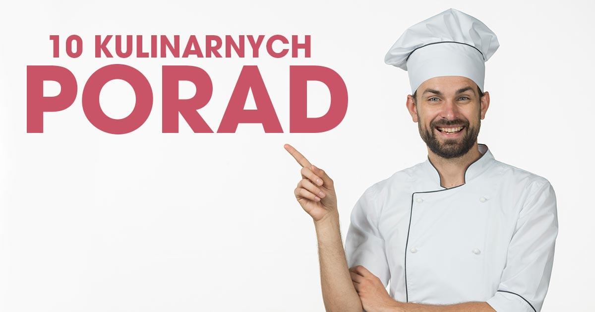 10 porad kulinarnych, z których musisz zacząć korzystać!