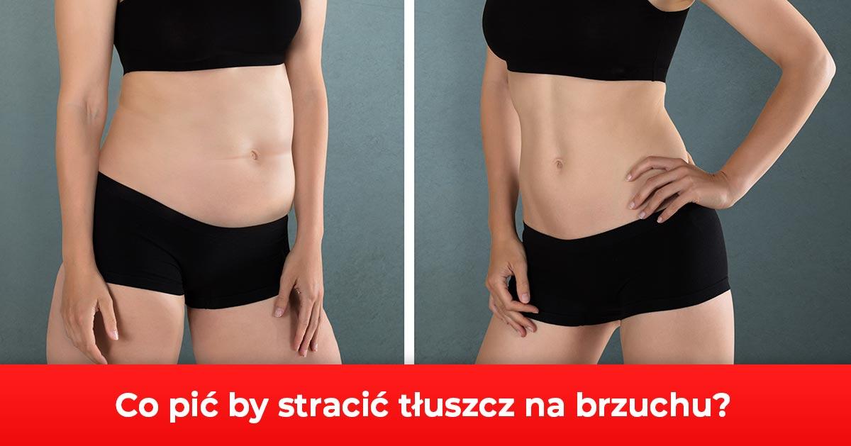 Zobacz co pić aby stracić tkankę tłuszczową na brzuchu