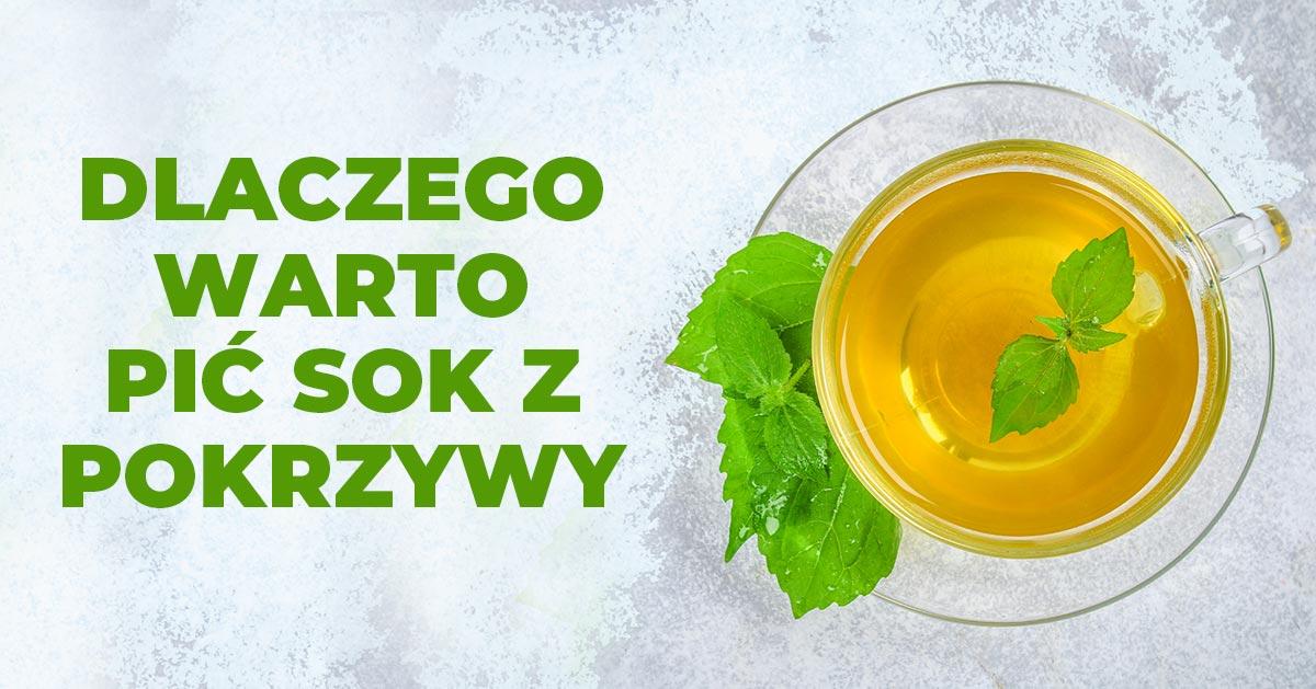 Dlaczego warto pić sok z pokrzywy?