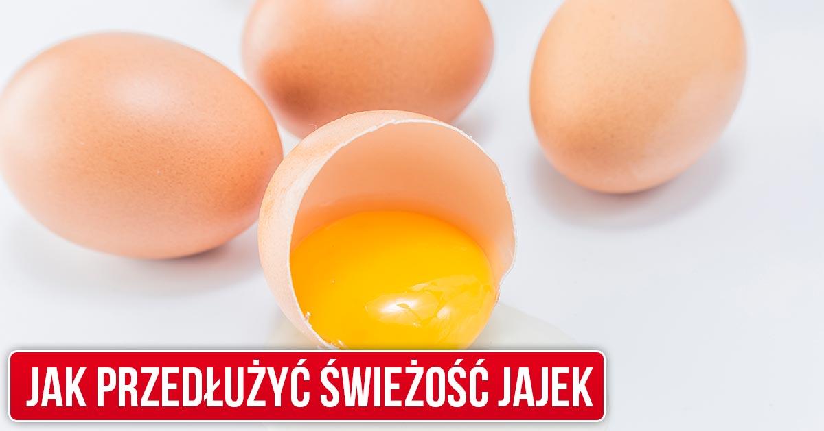 Zobacz co zrobić aby jajka były dłużej świeże