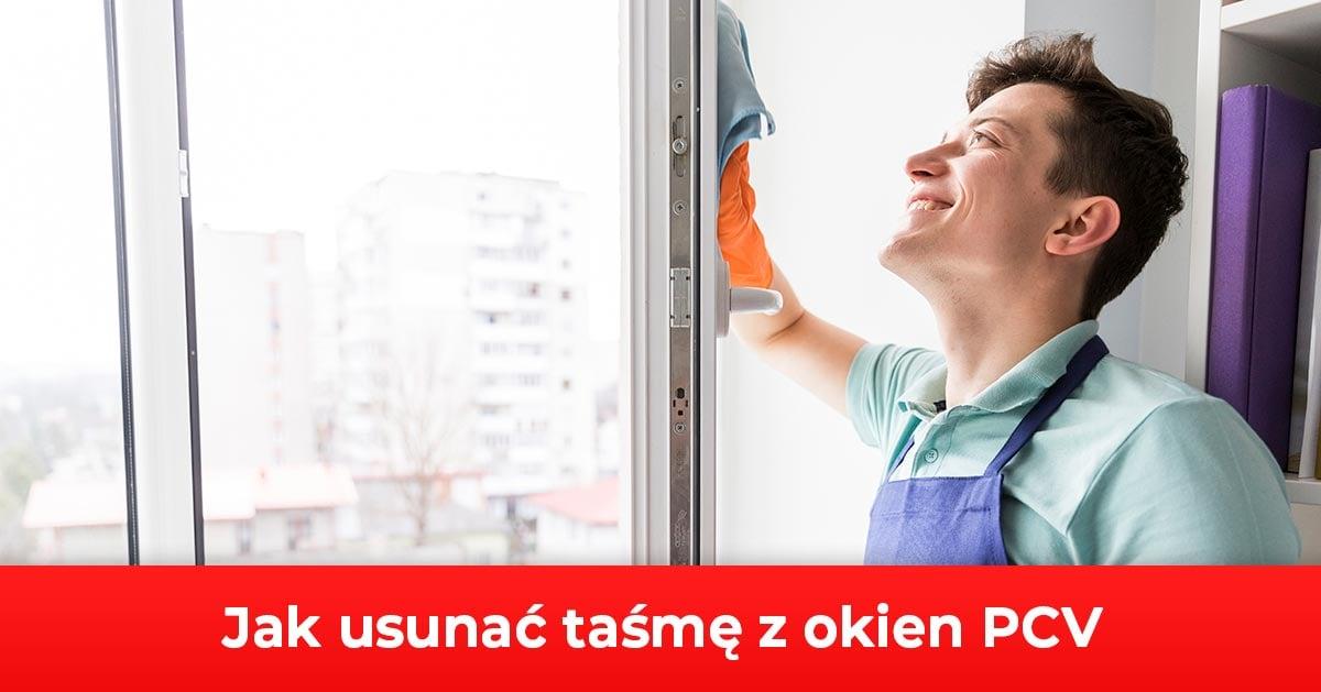 Jak usunąć taśmę z okien PCV?