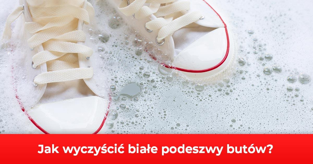 Jak wyczyścić białe podeszwy butów