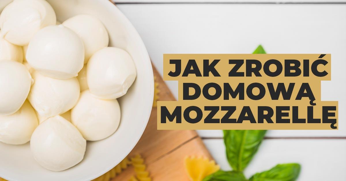 Jak zrobić mozzarellę w domu