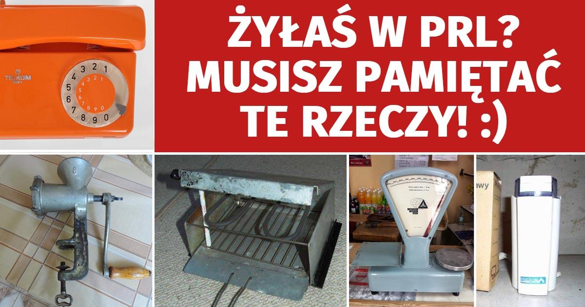 15 rzeczy, które musisz pamiętać jeśli żyłaś w PRL-u!
