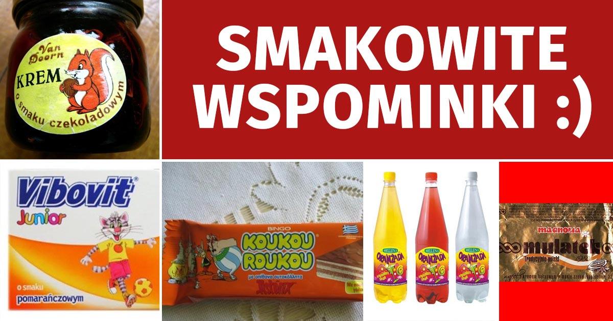 15 smakołyków z dawnych lat. Pamiętacie je? :)