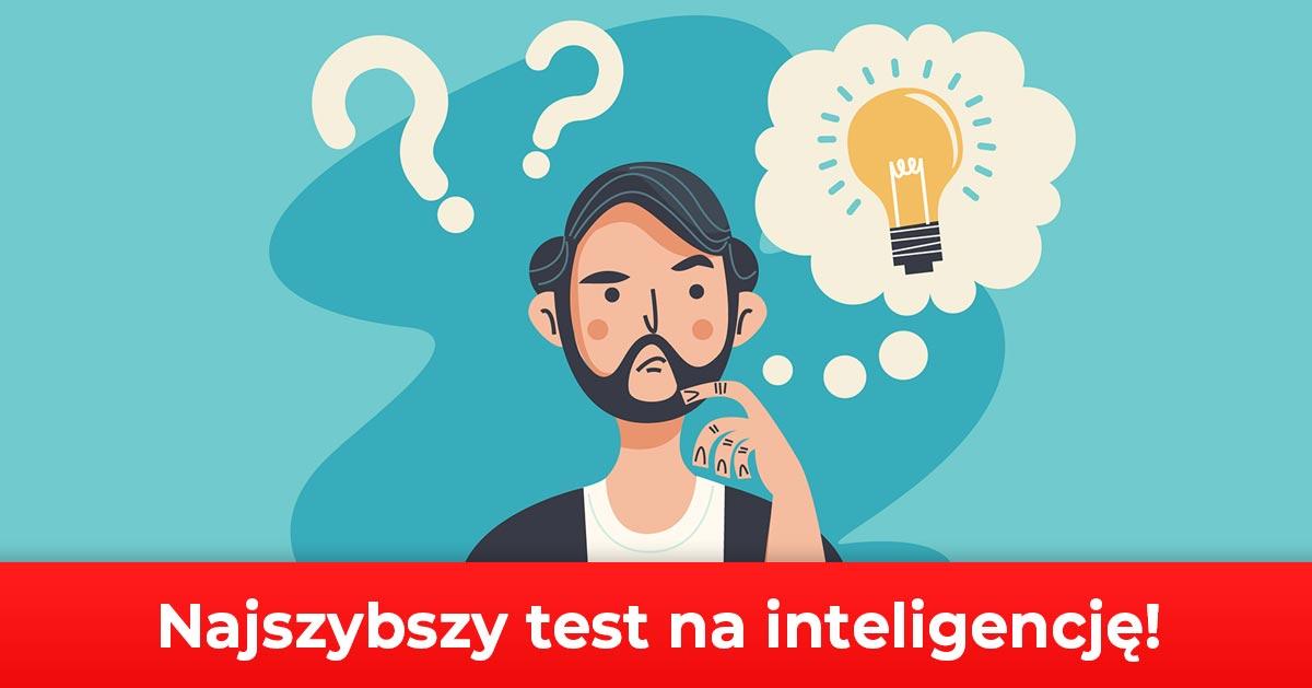 Trzy pytania, które sprawdzą Twoją inteligencję. Sprawdź się!