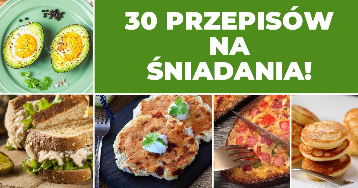 Co na śniadanie? 30 przepisów na proste śniadania!