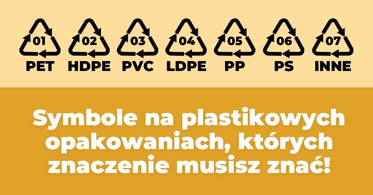 Symbole na plastikowych opakowaniach, których znaczenie musisz znać!