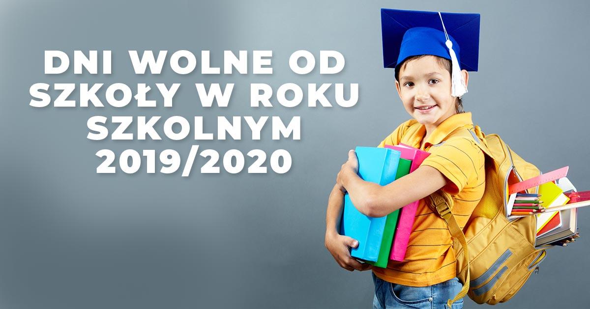 Dni wolne od szkoły w roku szkolnym 2019/2020