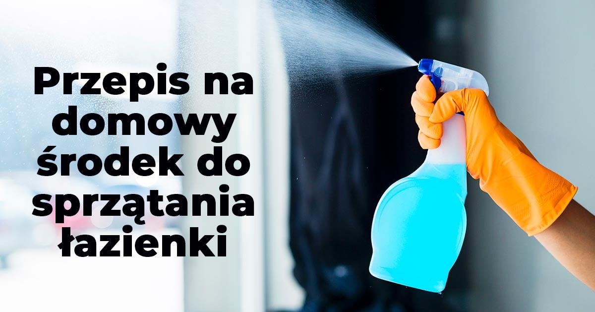 Przepis na domowy środek do sprzątania łazienki