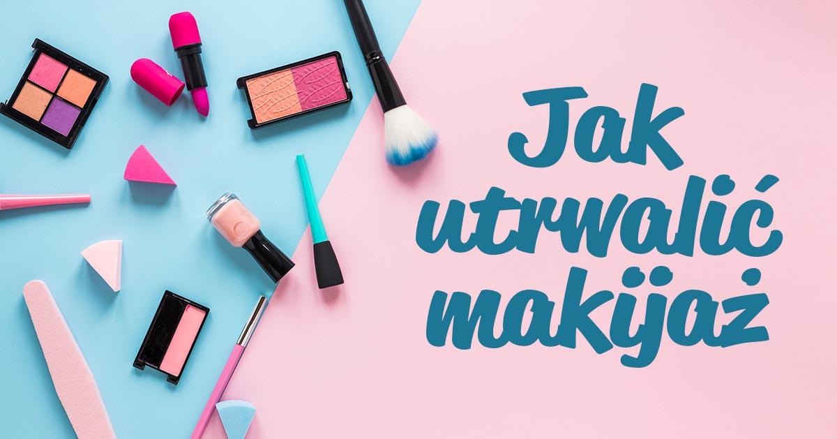 3 triki, dzięki którym wykonany makijaż będzie trwalszy!