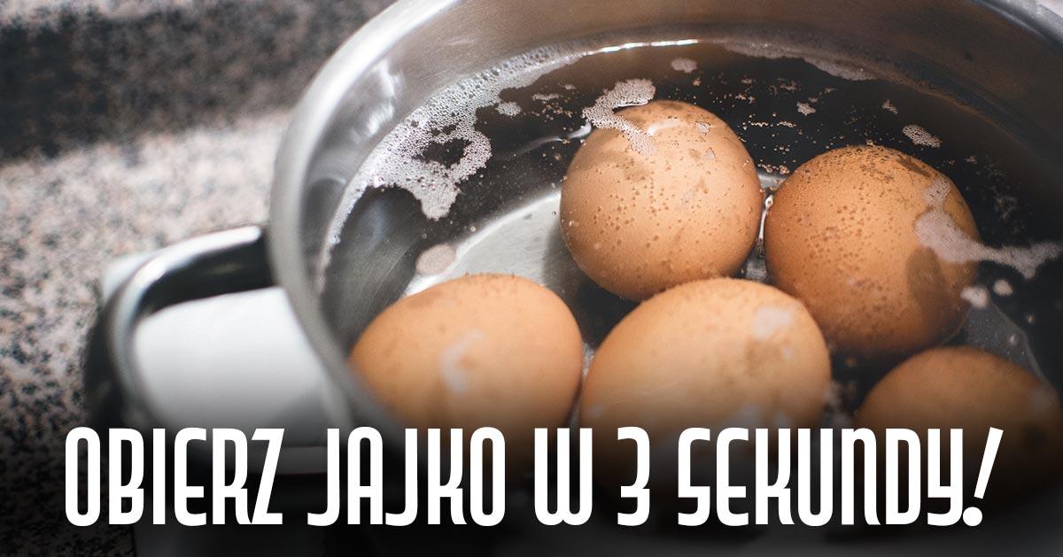 Zobacz trik, dzięki któremu obierzesz jajko w 3 sekundy