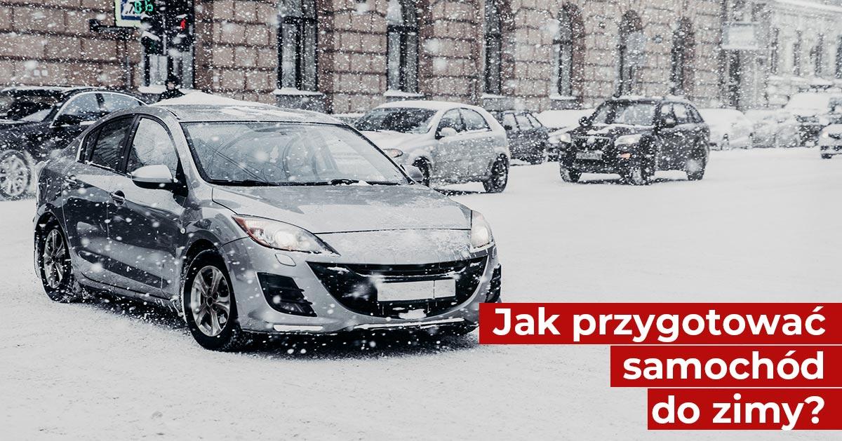 Jak przygotować swoje auto do zimy?