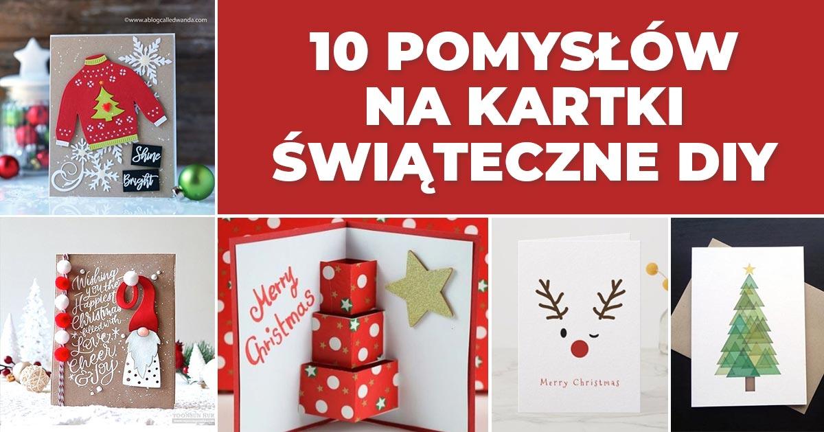 10 pomysłów na Bożonarodzeniowe kartki własnej roboty
