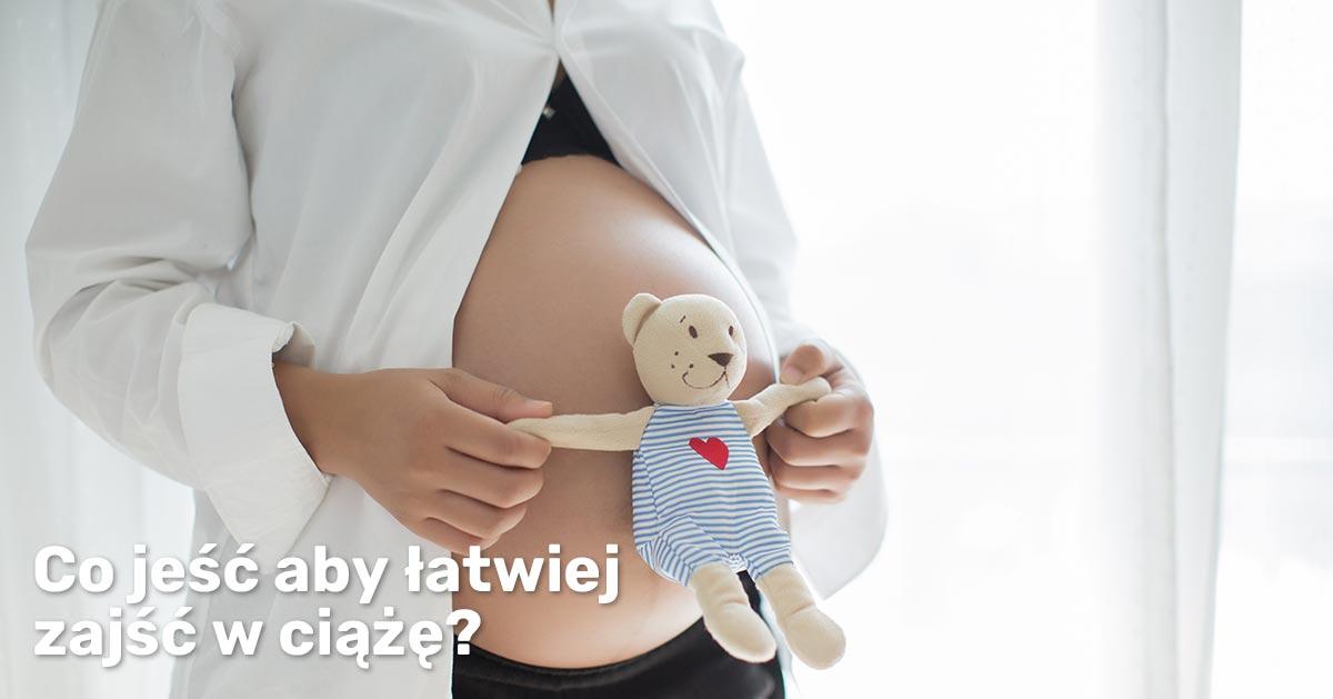 Co powinna jeść kobieta by łatwiej zajść w ciążę?