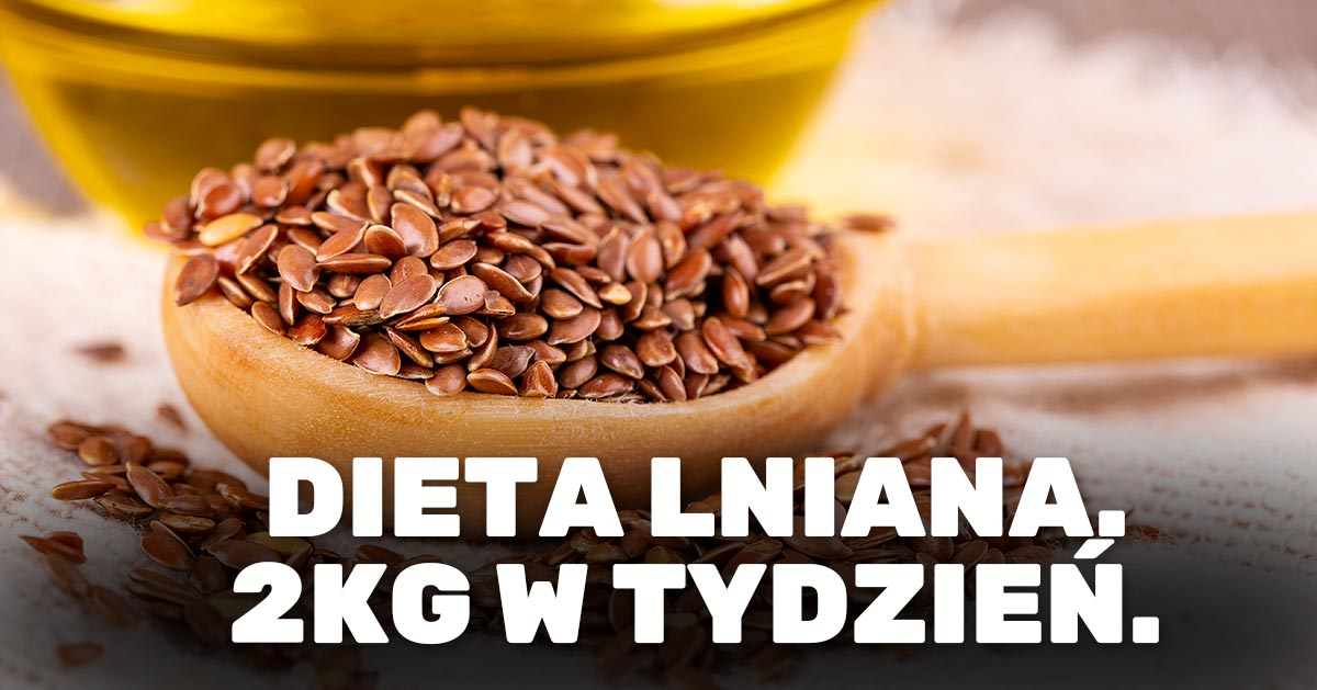 Dieta lniana – zasady i zalety diety lnianej