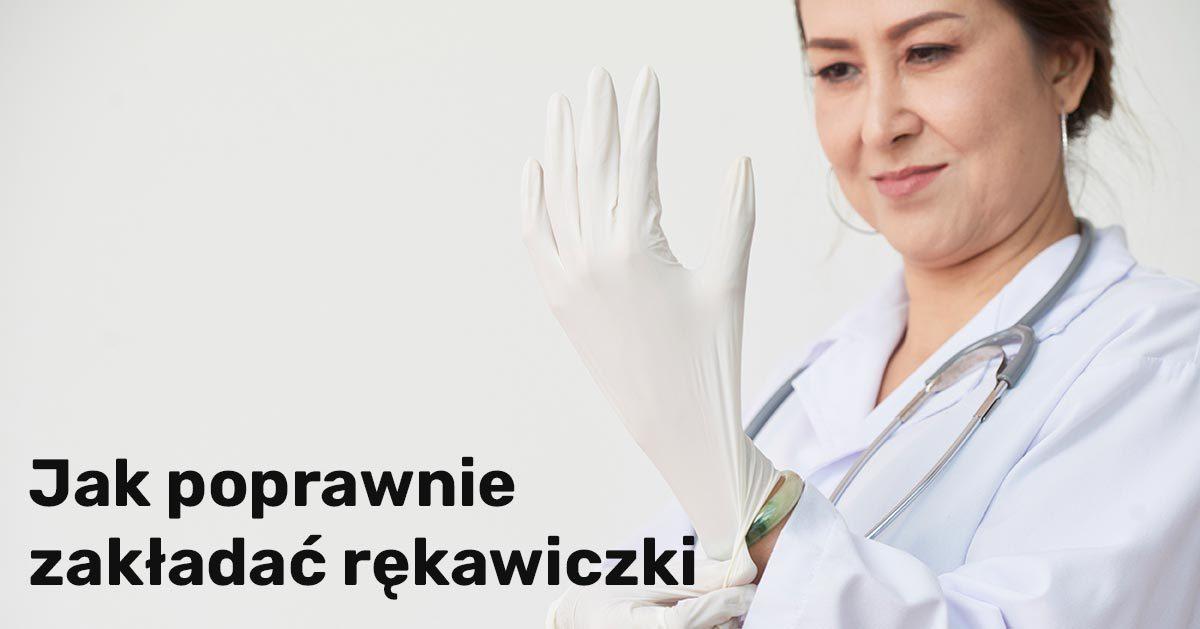 WHO pokazuje jak poprawnie zakładać i zdejmować rękawiczki