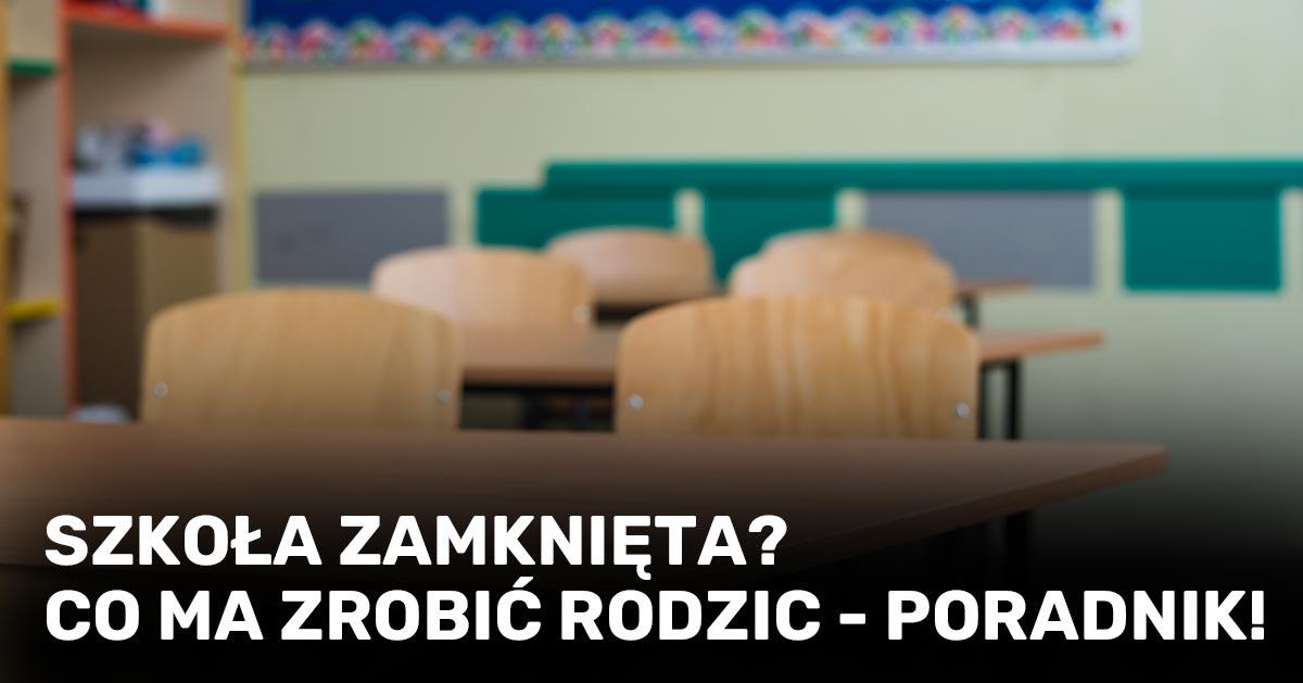 Co zrobić gdy szkoła lub przedszkole Twojego dziecka zostanie zamknięta z powodu koronawirusa?