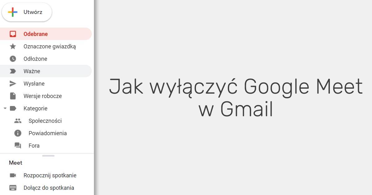 Jak wyłączyć Google Meet w Gmail