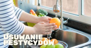Jak usunąć pestycydy z warzyw i owoców